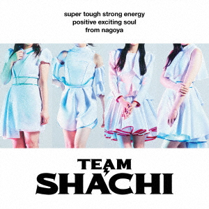 TEAM SHACHI TEAM SHACHI(positive exciting soul盤)(通常盤B)